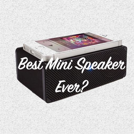 Best Mini Speaker Ever?