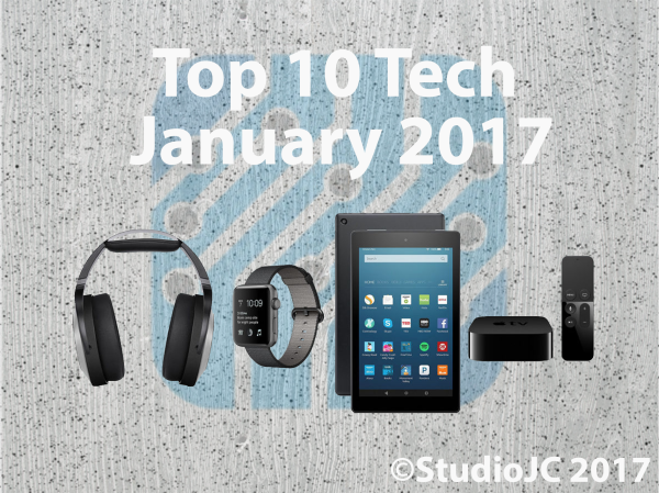 Top 10 Tech January 2017!