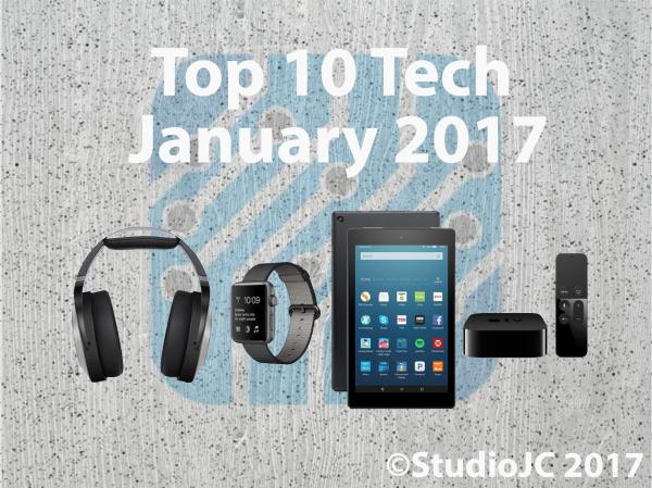 Top 10 Tech January 2017!
