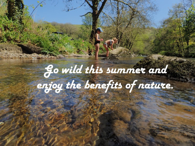 Go Wild this summer and enjoy the benefits of nature