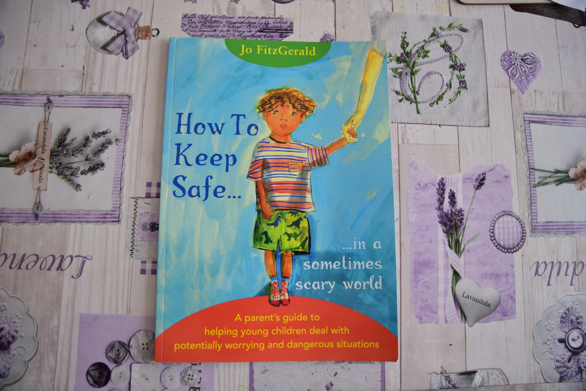 Children's Book Review (How to keep Safe... In a sometimes scary world, Jo FitzGerald)