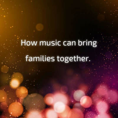 Music brings families together!