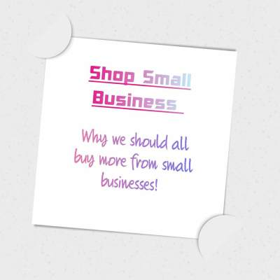 Why it is important to buy more from small business!