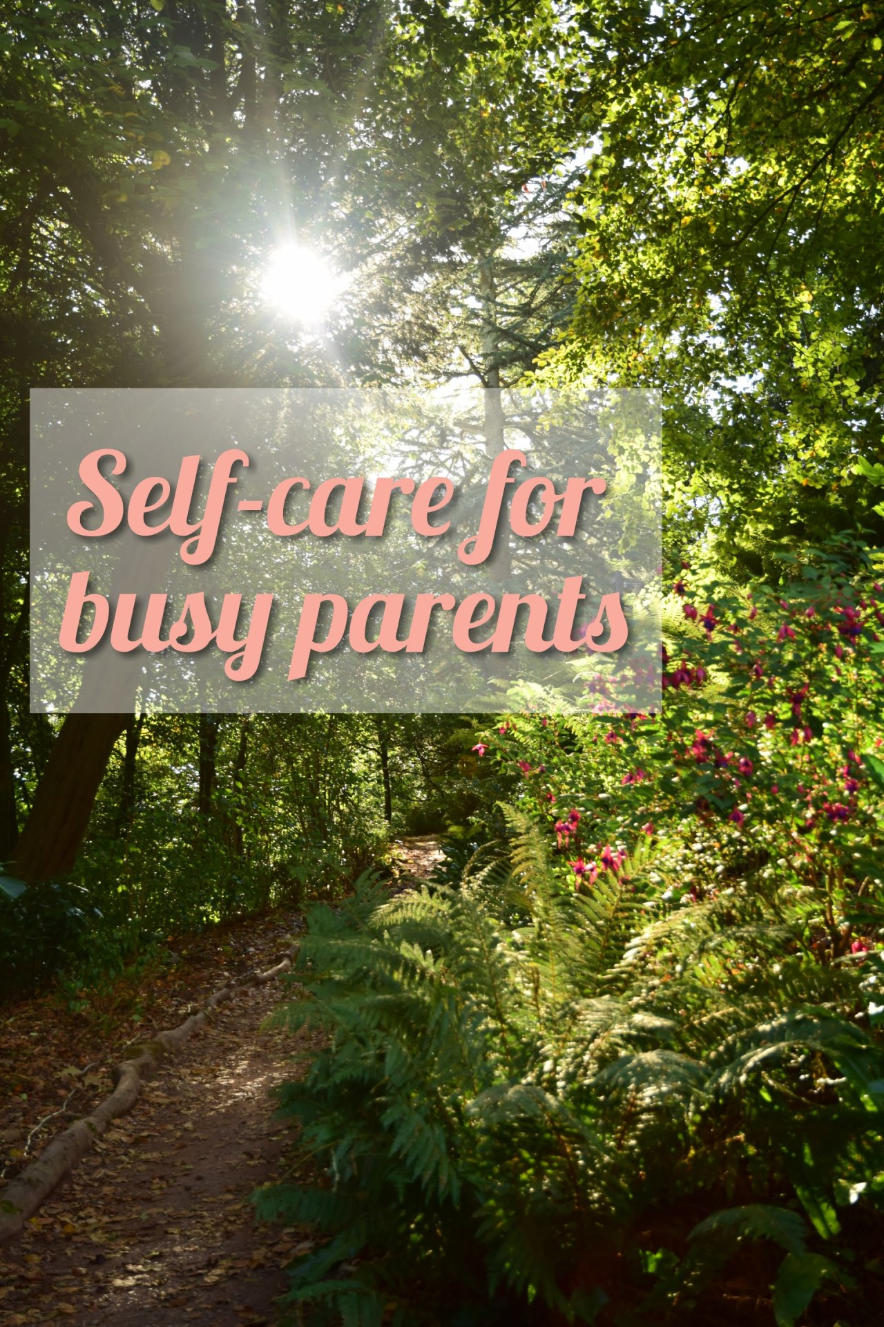 Self-care tips for busy parents