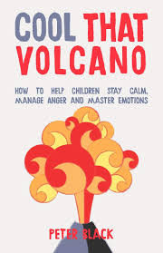 Cool That Volcano - A self-help book for parents to help children achieve emotional intelligence