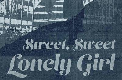 Dread Media - Sweet, Sweet Lonely Girl (2016)