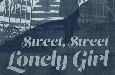 Dread Media - Sweet, Sweet Lonely Girl (2016)