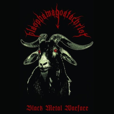 BLASPHAMAGOATCHRIST - BLACK METAL WARFARE REVIEW