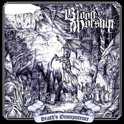 BLOOD WORSHIP - DEATH'S OMNIPOTENCE REVIEW