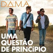 D.A.M.A. - Uma Questão de Princípio