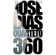José Dias Quarteto - 360