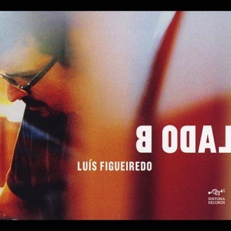 Luís Figueiredo - Lado B
