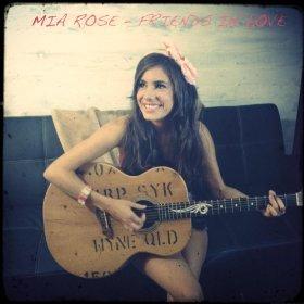 Mia Rose - Friends in Love