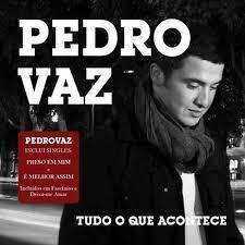 Pedro Vaz - Tudo o que Acontece