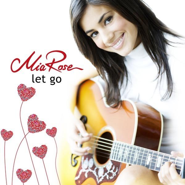 Mia Rose - Let Go