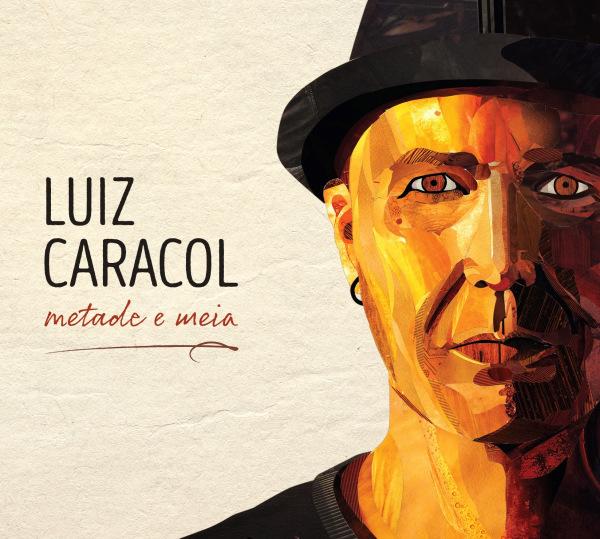 Luiz Caracol - Metade e Meia