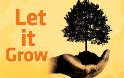 Let It Grow.