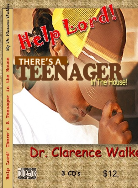 Help Lord, There's A Teenage in the House