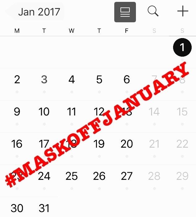 #MASKOFFJANUARY