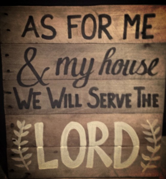 """As for me and my house"" sign"