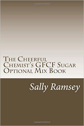The Cheerful Chemist's GFCF Sugar Optional Mix Book