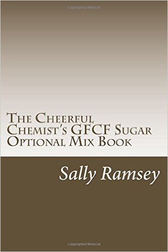 The Cheerful Chemist's GFCF Sugar Optional Mix Book