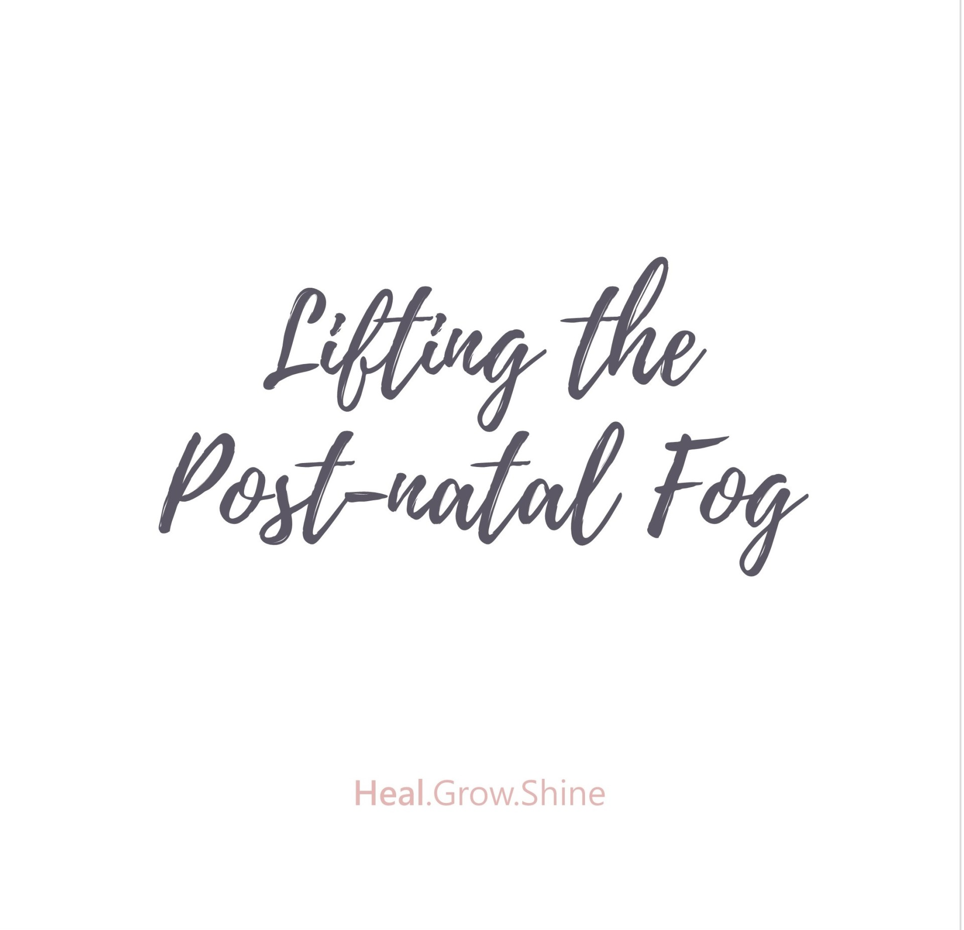 Lifting the Post-natal Fog.....