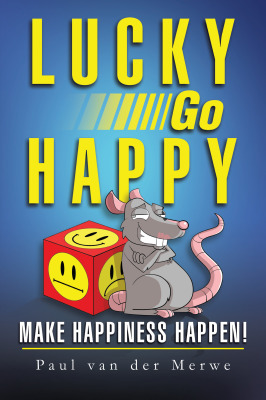 Front Cover of Lucky Go Happy : Make Happiness Happen!
