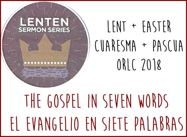 Lent 2018 at ORLC | Cuaresma 2018 en ORLC