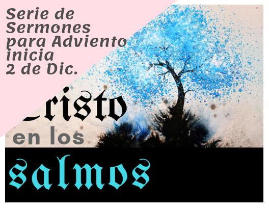 Está usted invitado para nuestra serie de sermones de Adviento, Dic. 2 - Dic. 30