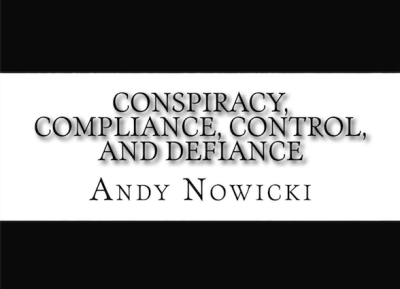 Conspiracy, Compliance, Control and Defiance