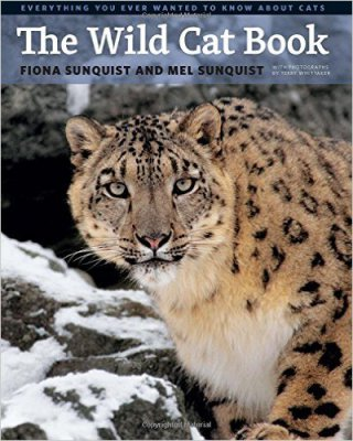 The Wild Cat Book: Everything You Ever Wanted to Know about Cats