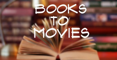 Must Reads Before They Hit The Big Screen