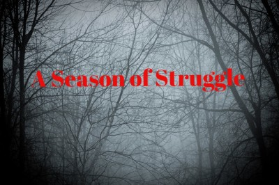 A Season of Change: Struggle