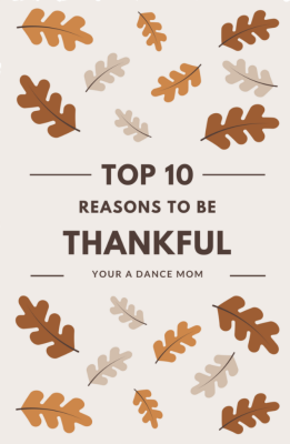 Top 10 Reasons to be Thankful Your a Dance Mom