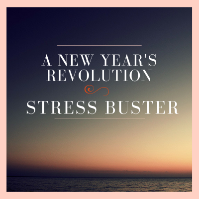 A New Year's Revolution - Stress Buster