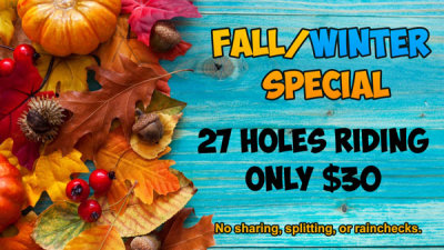 Fall / Winter Special: 27 Holes Riding Only $30