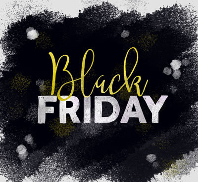 Black Friday, One Day Only Sale Nov. 25th