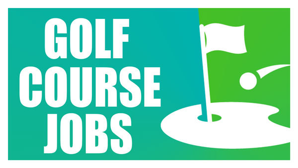 2018 Golf Course Jobs Posted