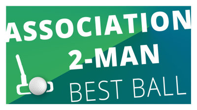 Association 2-Man Best Ball Tournament Saturday 8/9