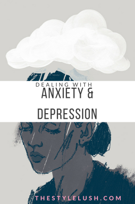 Dealing With Anxiety & Depression