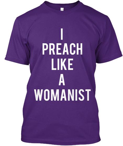 I Preach Like A Womanist