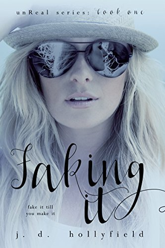 Faking It by JD Hollyfield