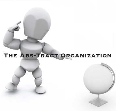 Executive Summary of The Abs-Tract Organization: An Overview of a New Worldview