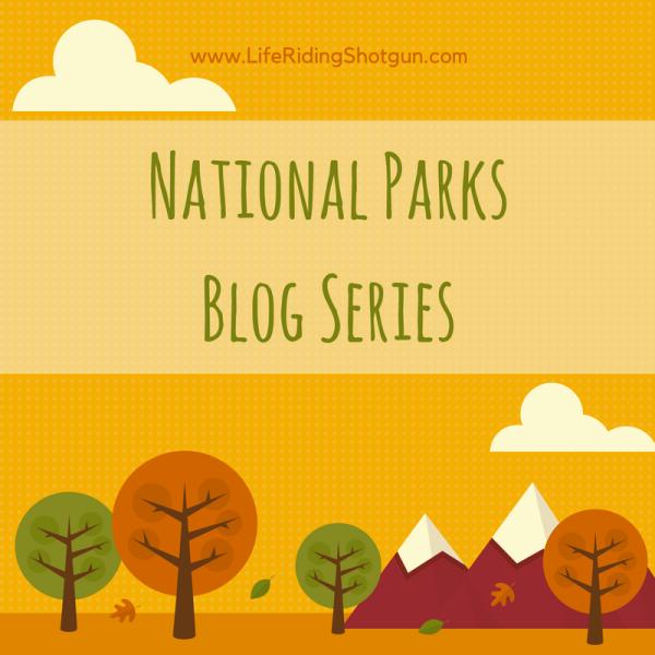National Parks Blog Series