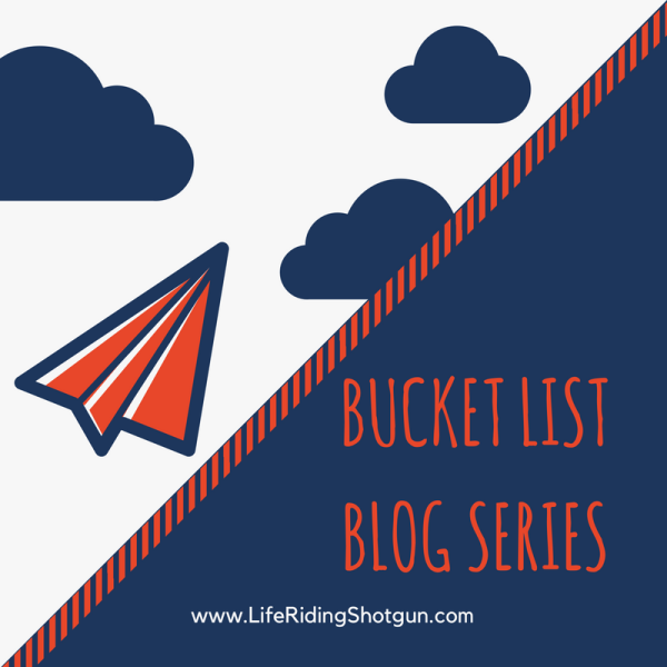 Bucket List Blog Series