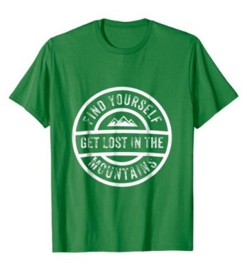Find Yourself, Get Lost in the Mountains T-Shirt