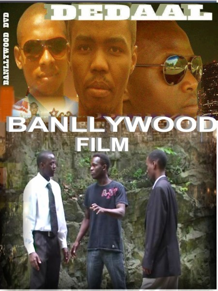 Dadaal Film 2012 Banllywood and WadajirBoyz Movie