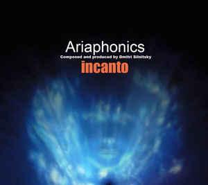 Ariaphonics - Incanto 2012