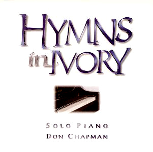 Don Chapman Hymns In Ivory